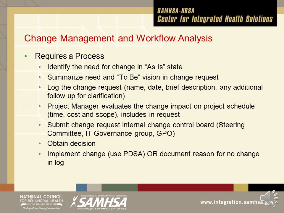 Post- Intervention Force Field Analysis Scoring 1)Implement certified EHR system 2) Attain Meaningful Use 3)Demonstrate HIE Forces for changeForces against change Grant $$$ Good business Best practice Scarce Resources Confusion Not welcome 5 4 4 3 2 3 Total = 13 Total = 8 Plan/Do/Study/Act (PDSA) http://www.ihi.org/knowledge/Pages/Tools/PlanDoStudyActWorksheet.aspx http://www.ihi.org/knowledge/Pages/Tools/PlanDoStudyActWorksheet.aspx