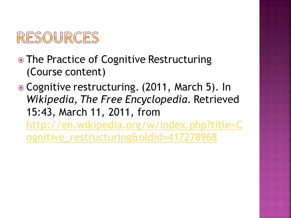  The Practice of Cognitive Restructuring (Course content)  Cognitive restructuring.