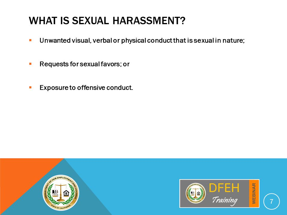 OBJECTIVELY SEVERE OR PERVASIVE  A reasonable person would find the environment to be hostile or abusive.