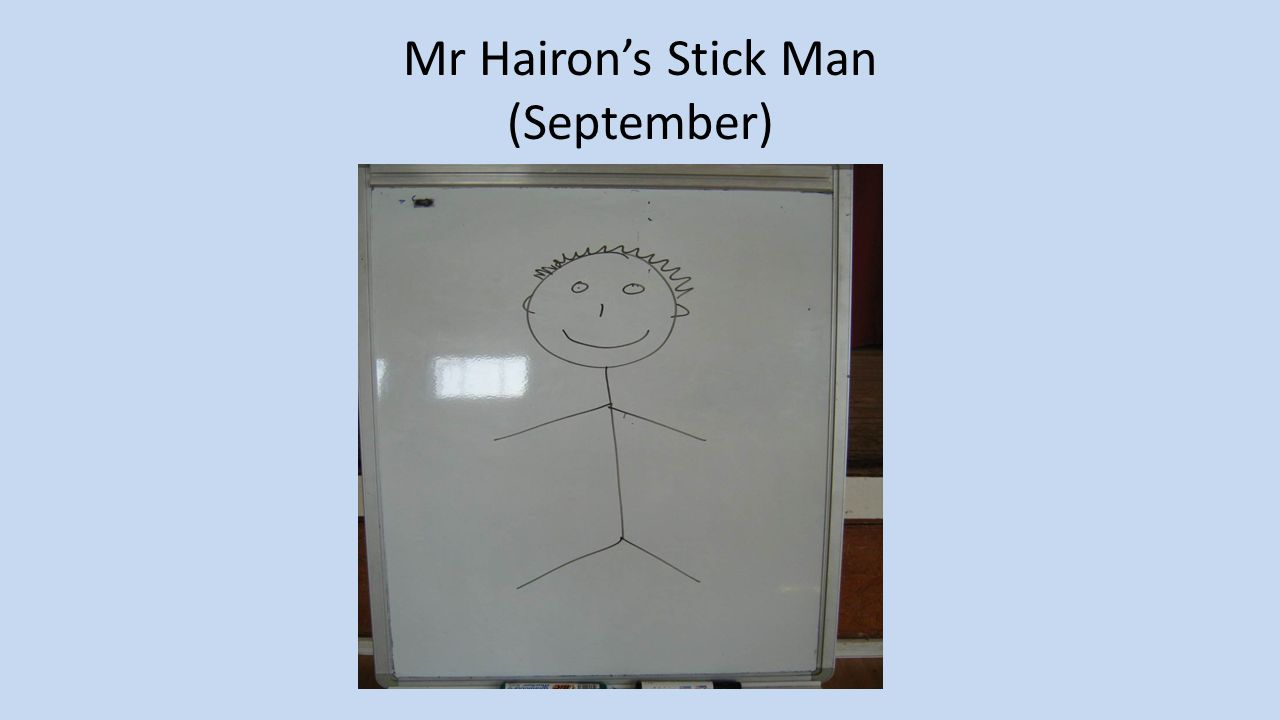 Mr Hairon's Stick Man (September)