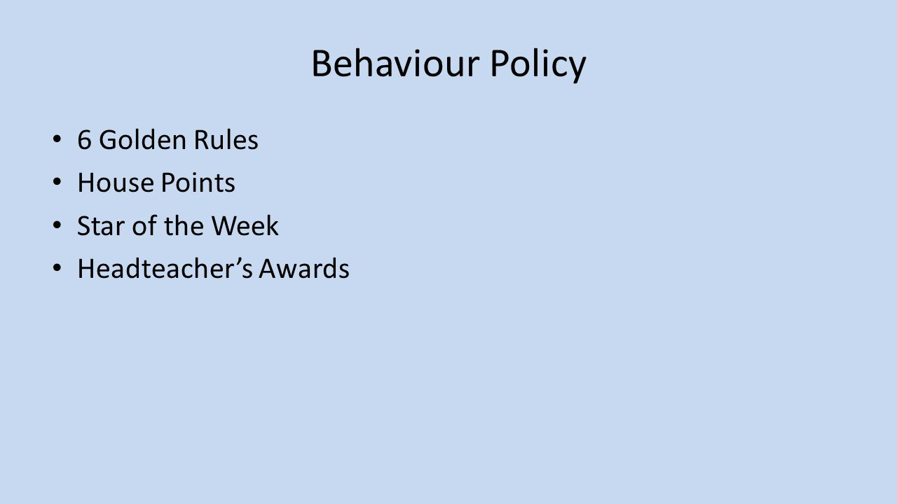 Behaviour Policy 6 Golden Rules House Points Star of the Week Headteacher's Awards