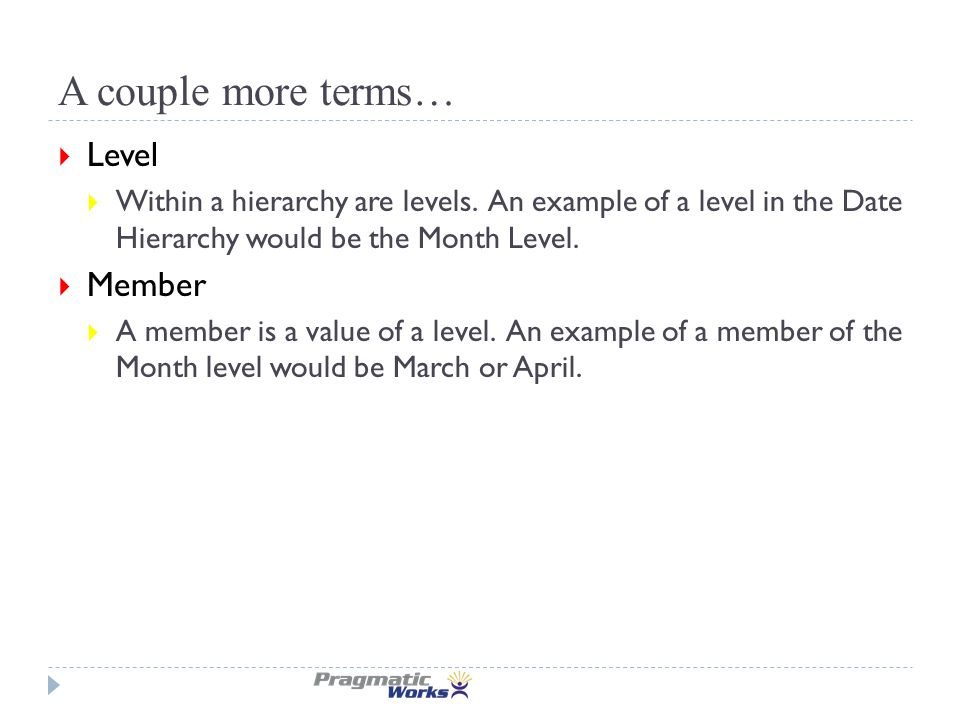 A couple more terms…  Level  Within a hierarchy are levels.