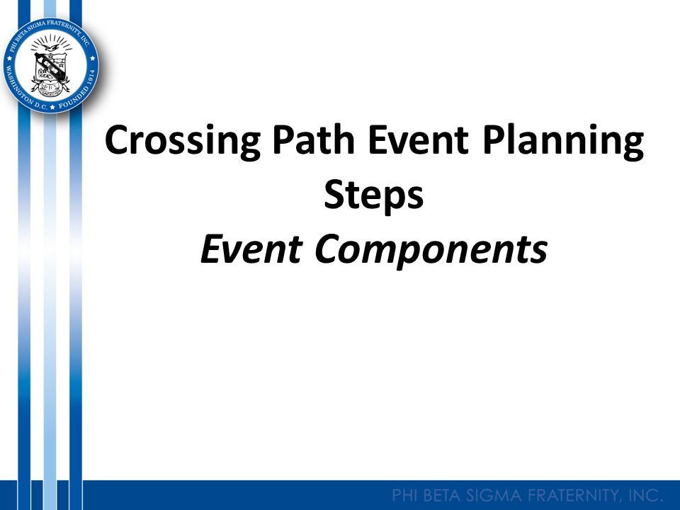 Crossing Path Event Planning Steps Event Components