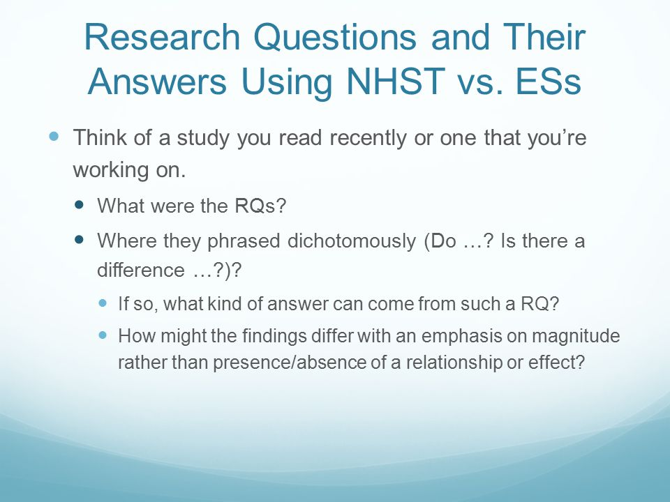 Research Questions and Their Answers Using NHST vs.