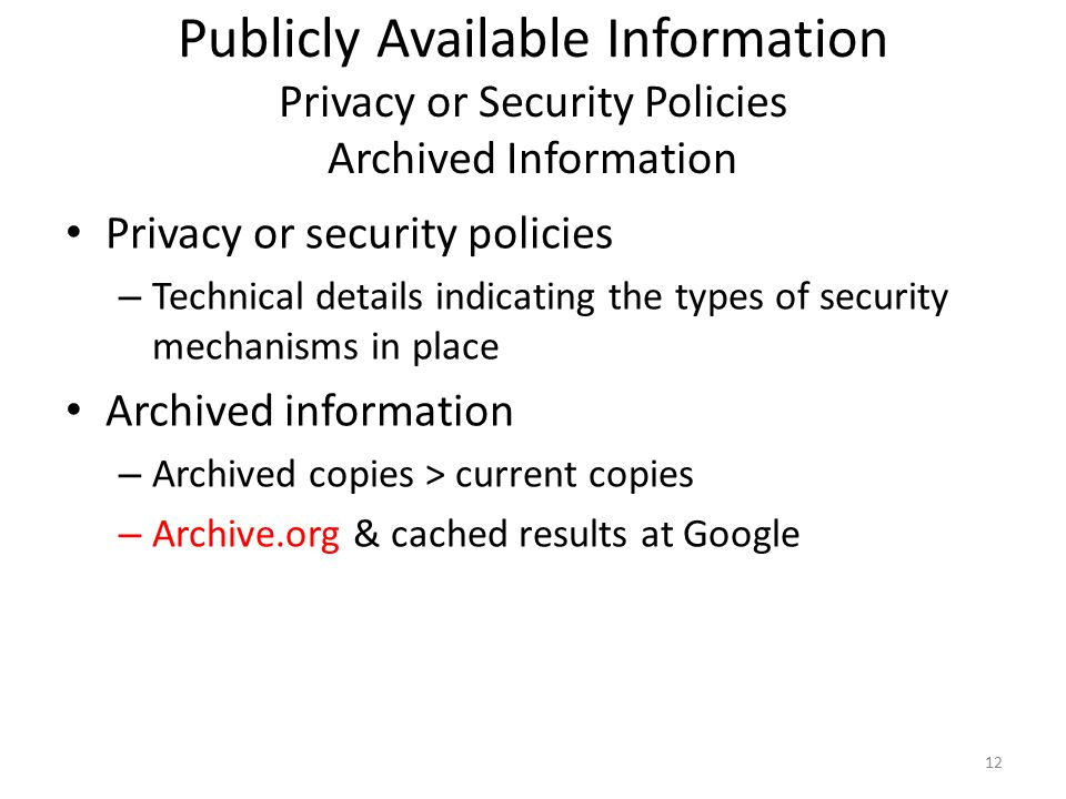 Publicly Available Information Privacy or Security Policies Archived Information Privacy or security policies – Technical details indicating the types