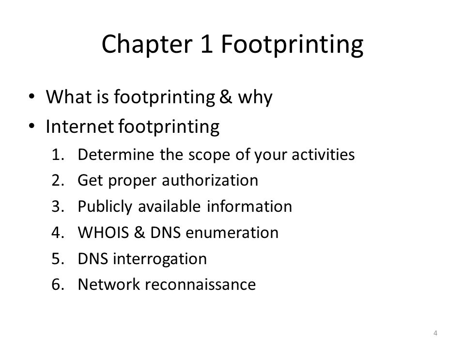 What Is Footprinting.Footprint: profile Why. It gives you a picture of what the hacker sees.