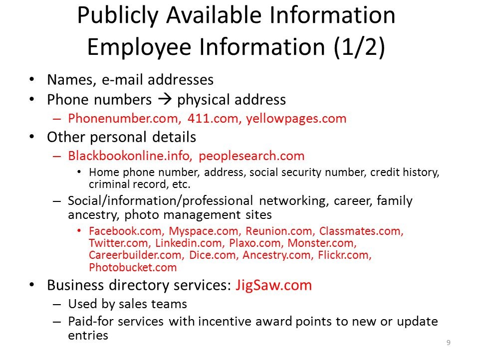 Publicly Available Information Employee Information (1/2) Names, e-mail addresses Phone numbers  physical address – Phonenumber.com, 411.com, yellowp