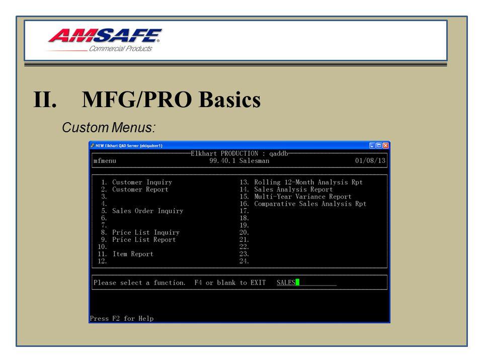 II.MFG/PRO Basics Custom Menus: