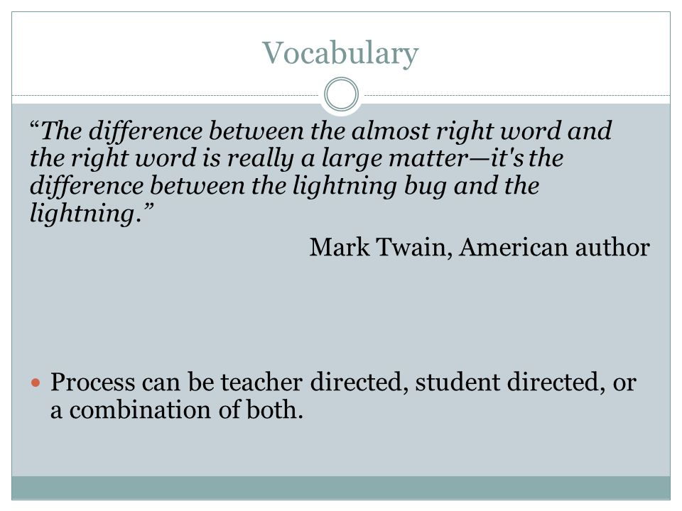 Vocabulary – Teacher Directed Teacher selects 1-5 words that meet the following criteria: 1.