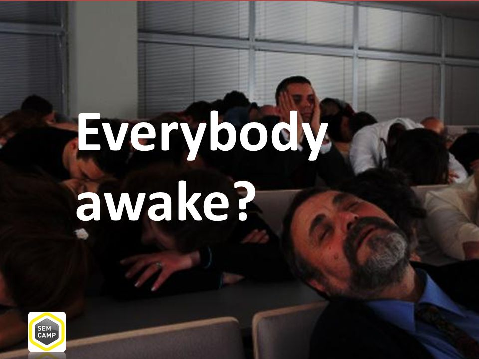 Everybody awake