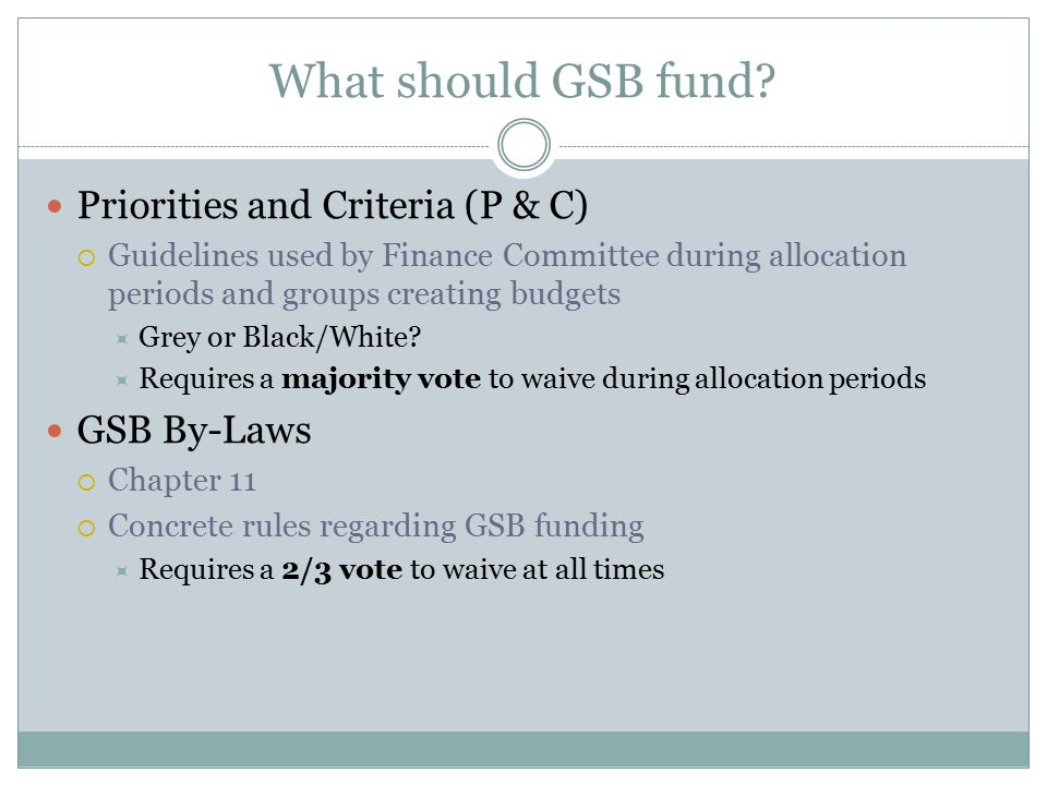 What should GSB fund.