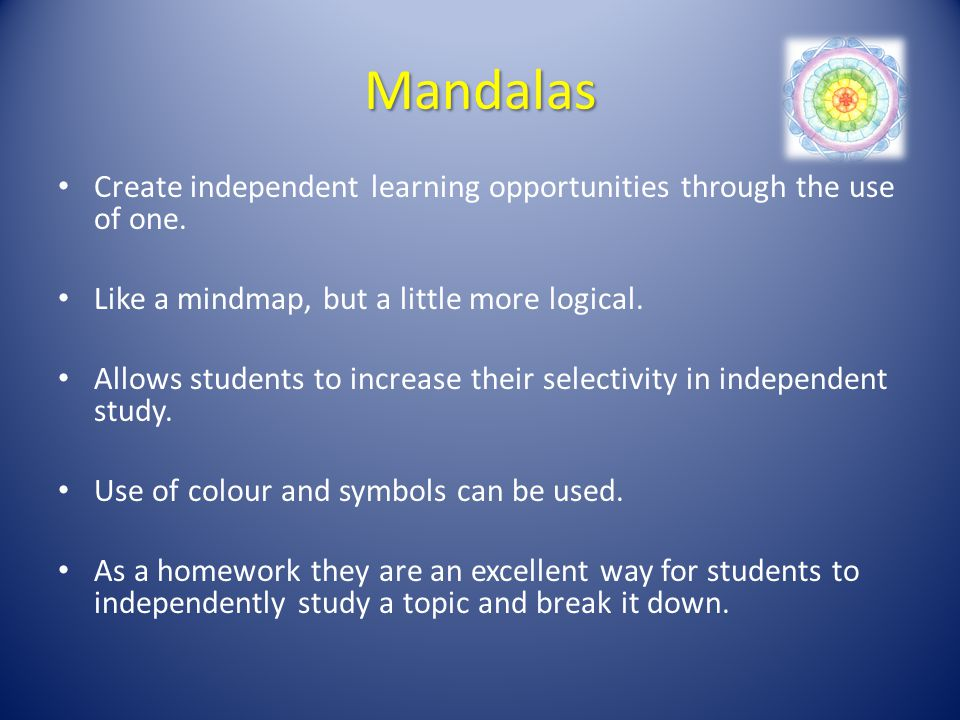 Mandalas Create independent learning opportunities through the use of one.