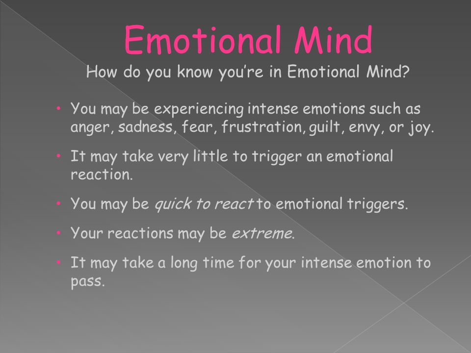 Emotional Mind How do you know you're in Emotional Mind.
