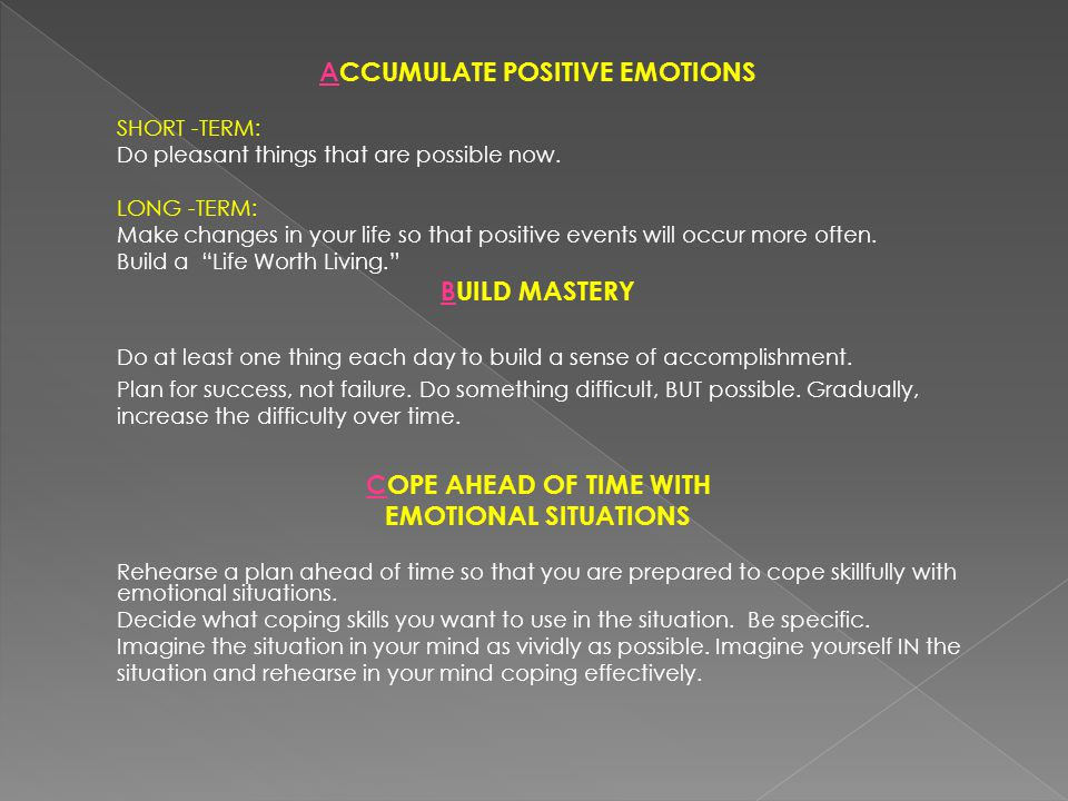 ACCUMULATE POSITIVE EMOTIONS SHORT -TERM: Do pleasant things that are possible now.