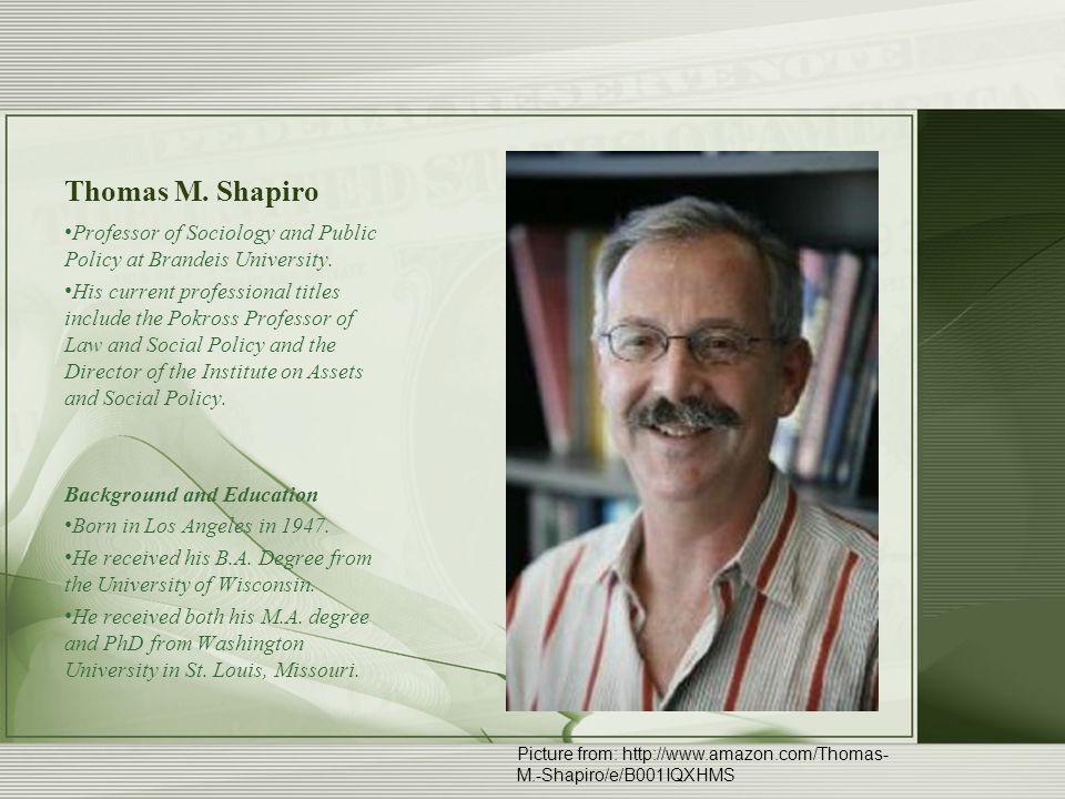 Thomas M. Shapiro Professor of Sociology and Public Policy at Brandeis University.