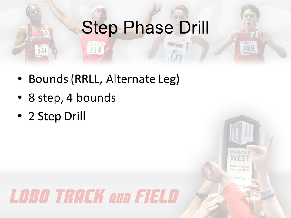 Step Phase Drill Bounds (RRLL, Alternate Leg) 8 step, 4 bounds 2 Step Drill