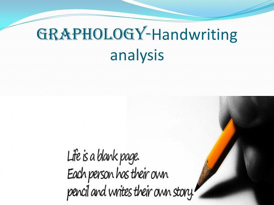 GRAPHOLOGY- Handwriting analysis