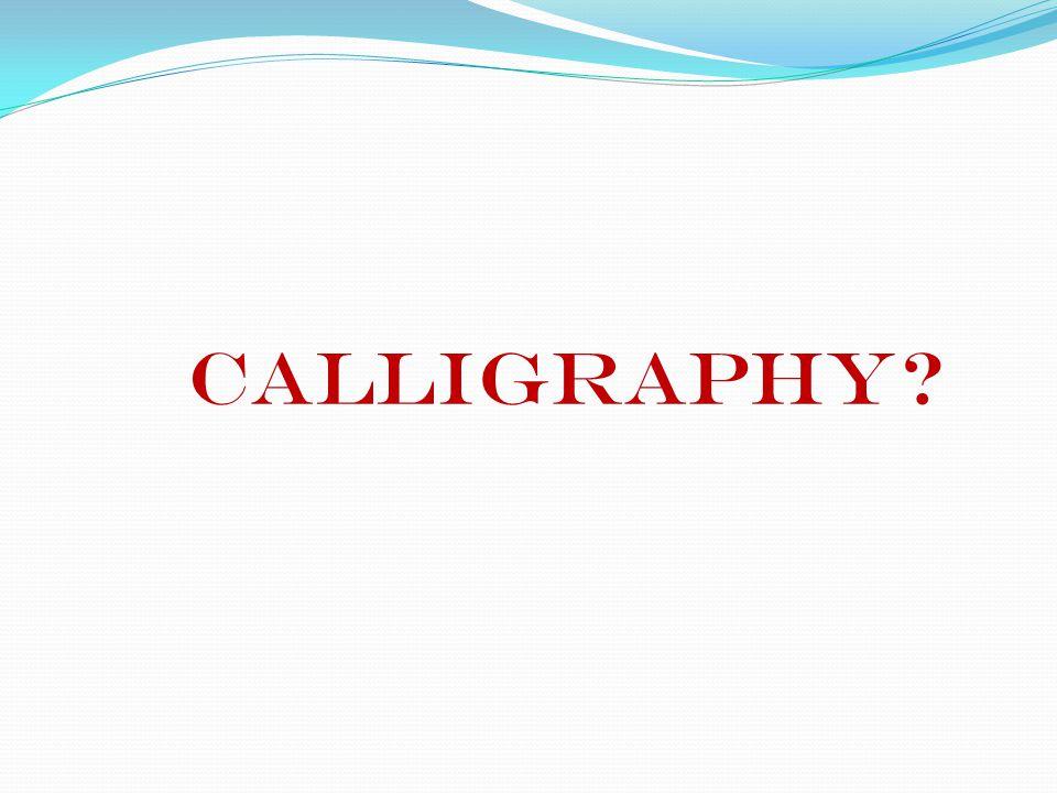 CALLIGRAPHY?