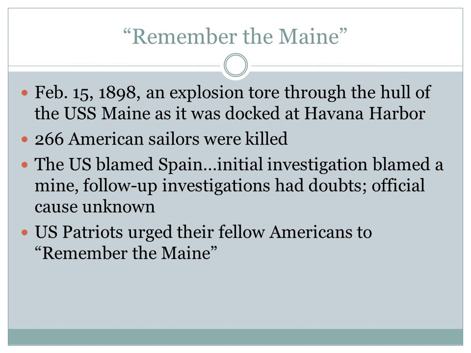 """Remember the Maine"" Feb. 15, 1898, an explosion tore through the hull of the USS Maine as it was docked at Havana Harbor 266 American sailors were ki"