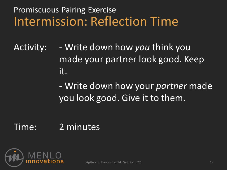 Intermission: Reflection Time Activity: - Write down how you think you made your partner look good.