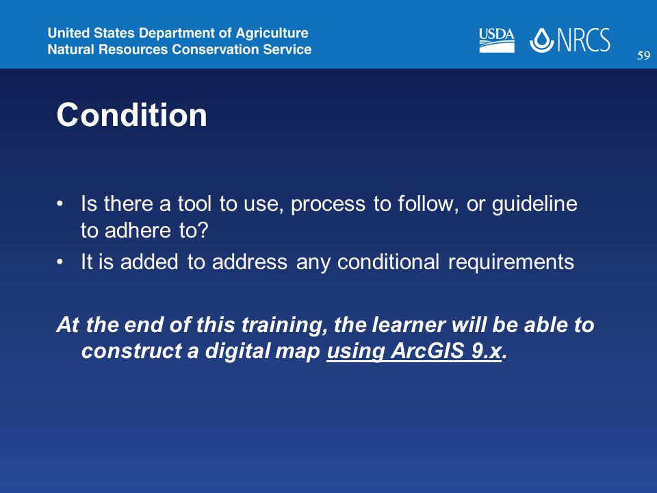 Condition Is there a tool to use, process to follow, or guideline to adhere to.