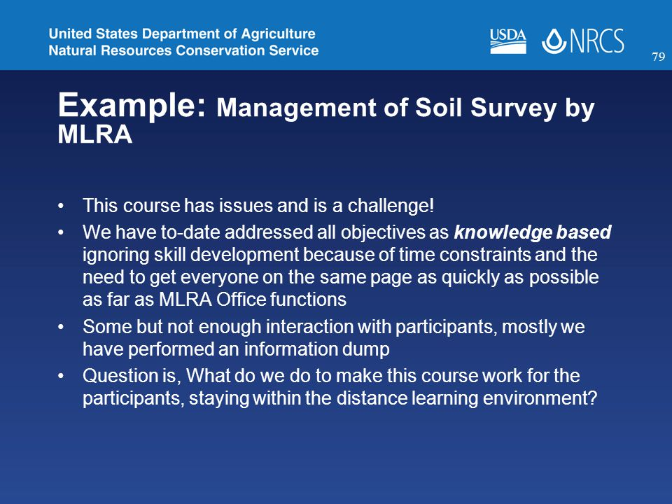 Example: Management of Soil Survey by MLRA This course has issues and is a challenge.