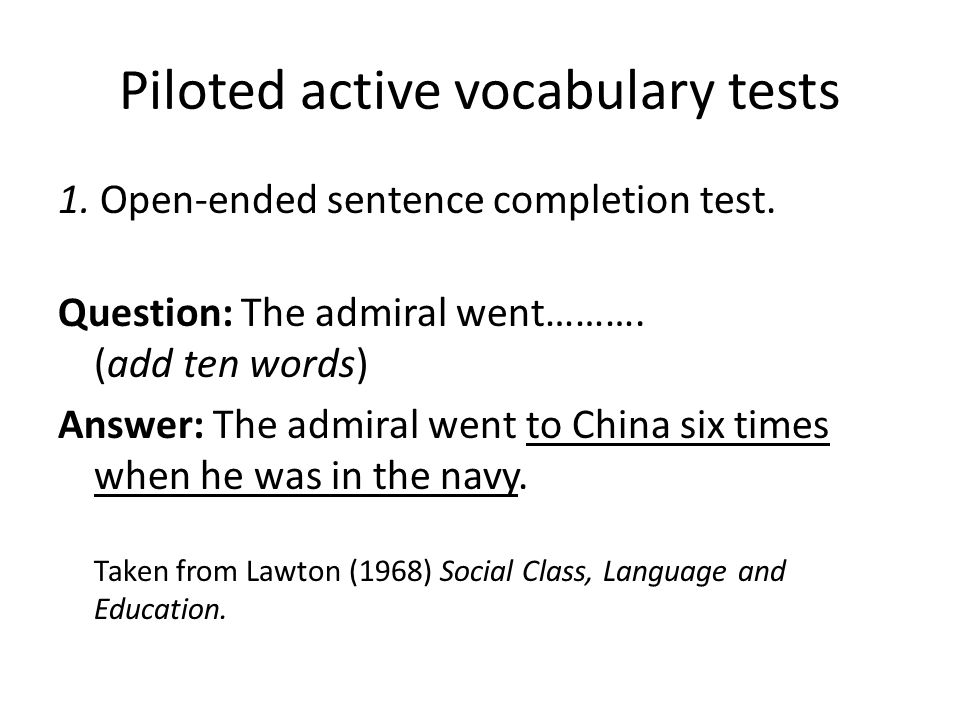 Piloted active vocabulary tests 1. Open-ended sentence completion test.