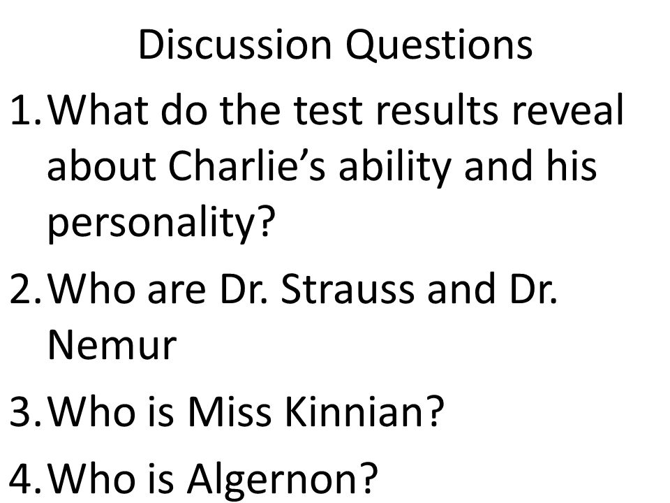 Discussion Questions 1.What do the test results reveal about Charlie's ability and his personality.