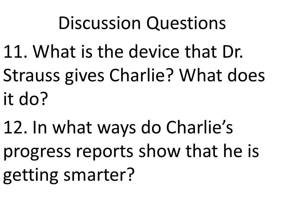 Discussion Questions 11. What is the device that Dr.