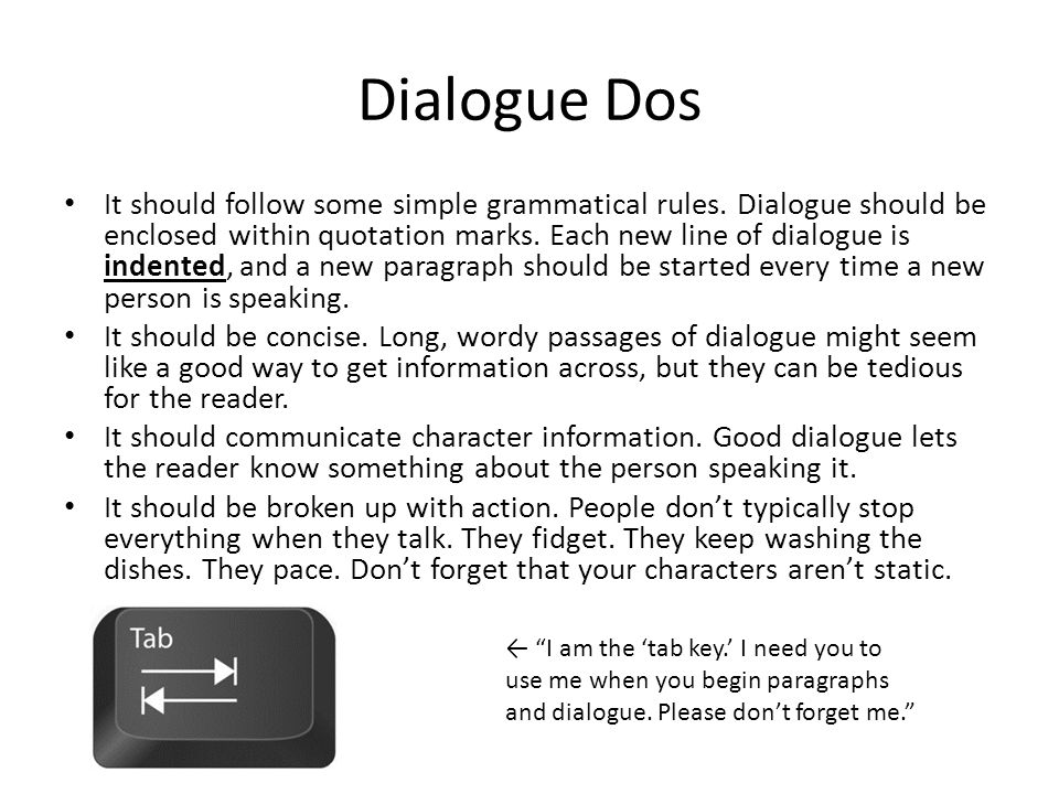 Dialogue Don'ts Don't get too crazy with dialogue tags.