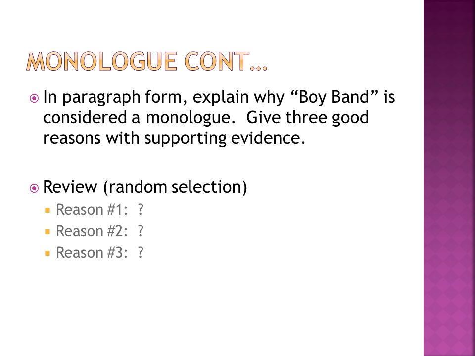  In paragraph form, explain why Boy Band is considered a monologue.