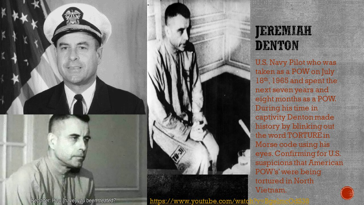 U.S. Navy Pilot who was taken as a POW on July 18 th, 1965 and spent the next seven years and eight months as a POW. During his time in captivity Dent