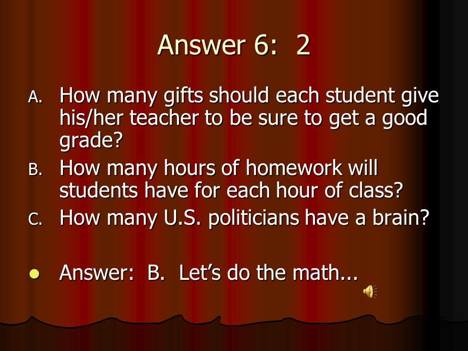 Answer 6: 2 A.