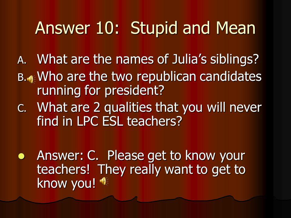 Answer 9: International Students Club A.