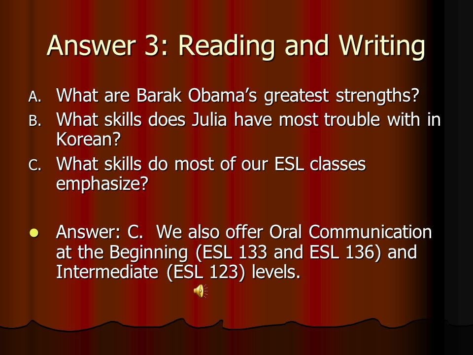 Answer 3: Reading and Writing A.What are Barak Obama's greatest strengths.