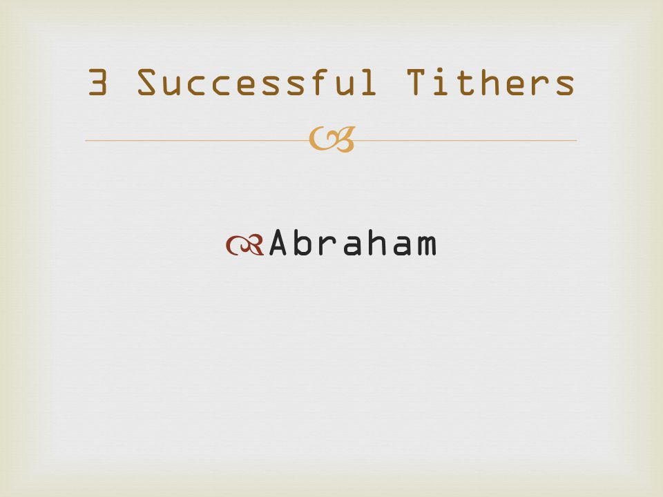   Abraham 3 Successful Tithers