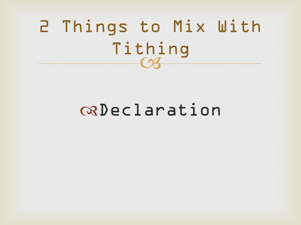   Declaration 2 Things to Mix With Tithing