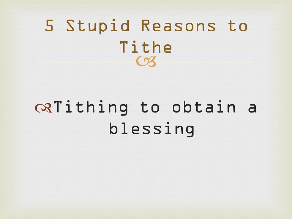   Tithing to obtain a blessing 5 Stupid Reasons to Tithe