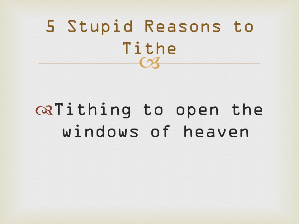   Tithing to open the windows of heaven 5 Stupid Reasons to Tithe