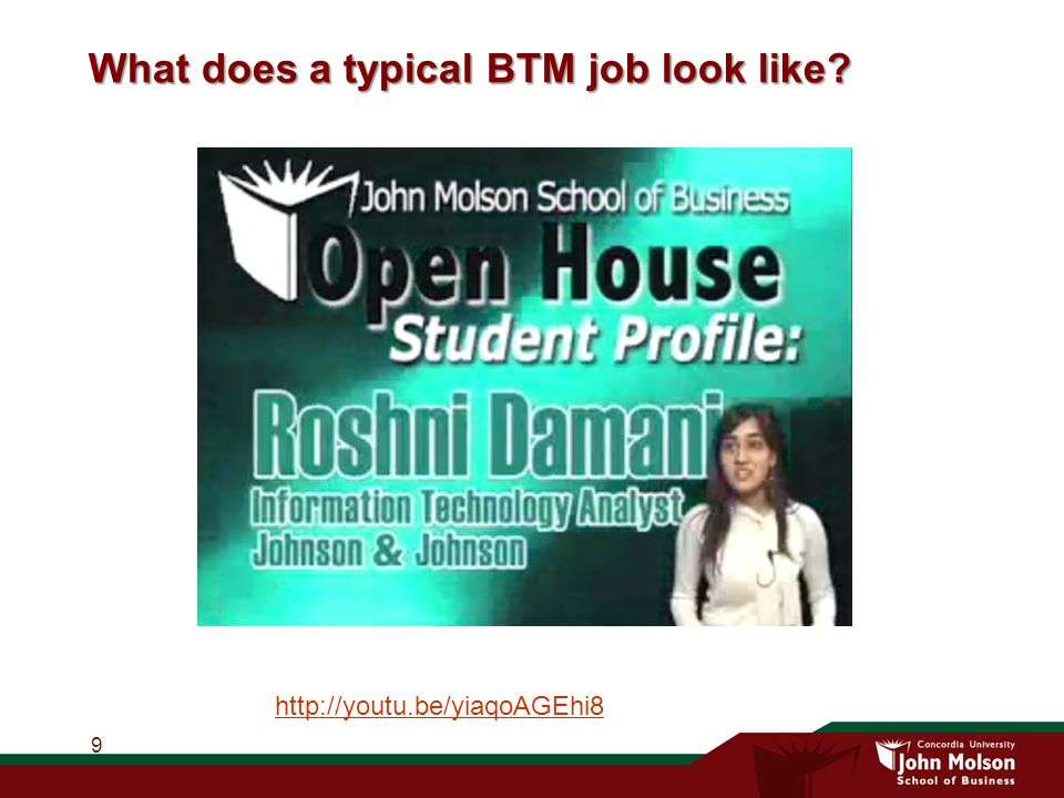 What does a typical BTM job look like? 9 http://youtu.be/yiaqoAGEhi8