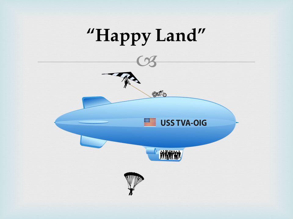 """ """"Happy Land"""""""