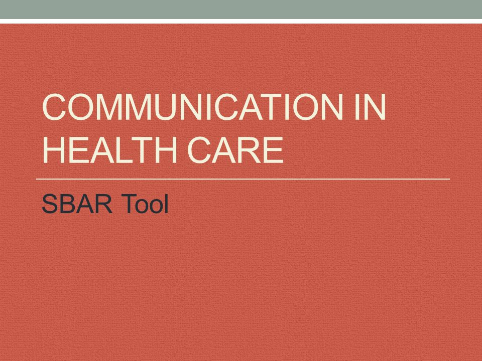 Learning Objectives 1.To identify the nature and causes of communication breakdown in health care.