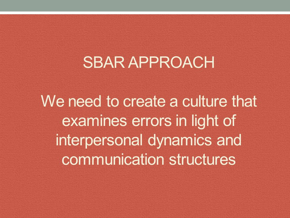 WHAT IS SBAR.