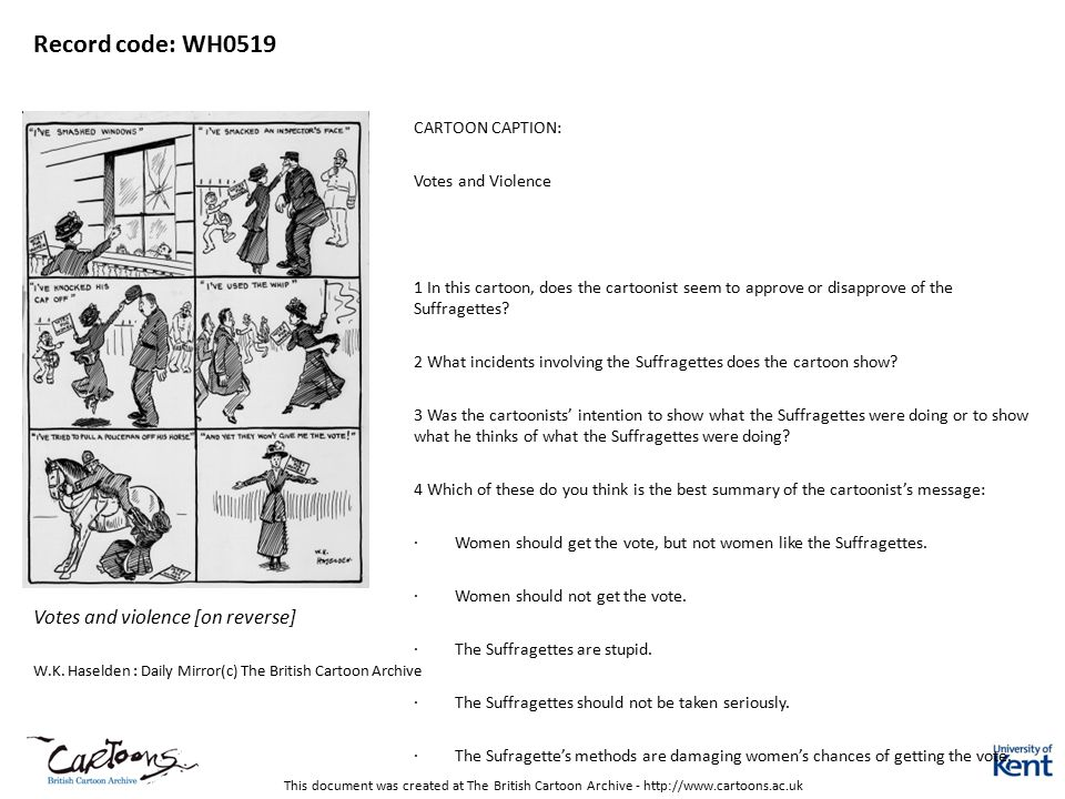 This document was created at The British Cartoon Archive - http://www.cartoons.ac.uk Record code: WH0521 Suggestions for Suffragettes - How to really get the vote [on reverse] W.K.