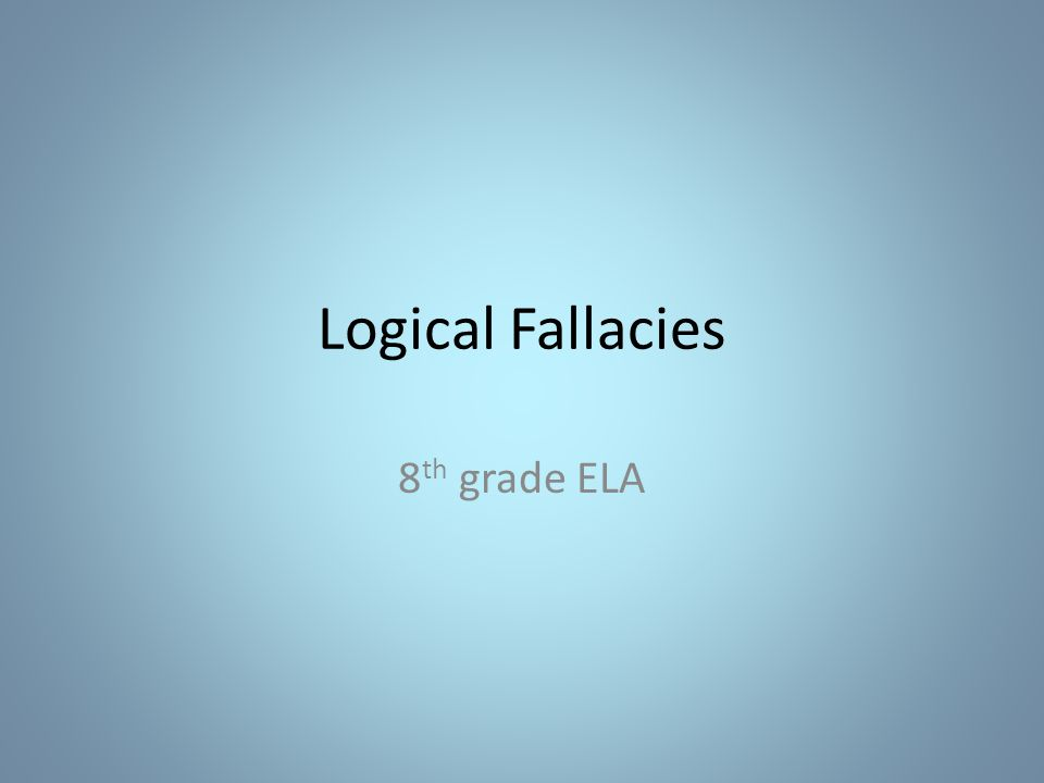 What is a logical fallacy.Definition: a mistake in reasoning.