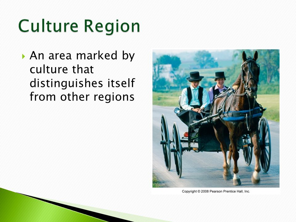  An area marked by culture that distinguishes itself from other regions