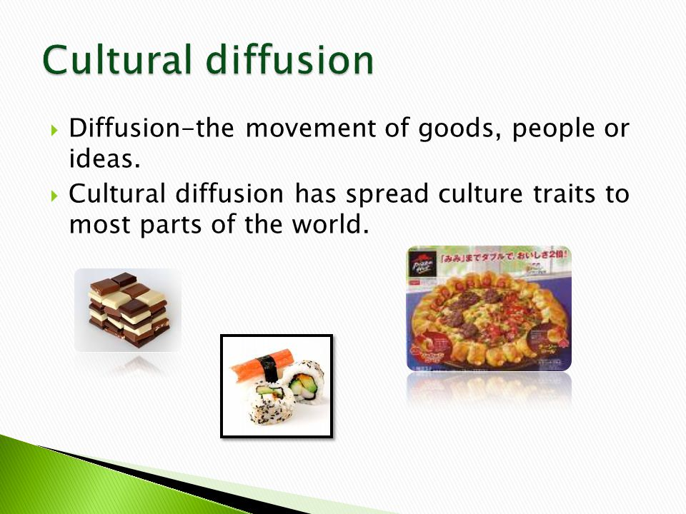  Diffusion-the movement of goods, people or ideas.