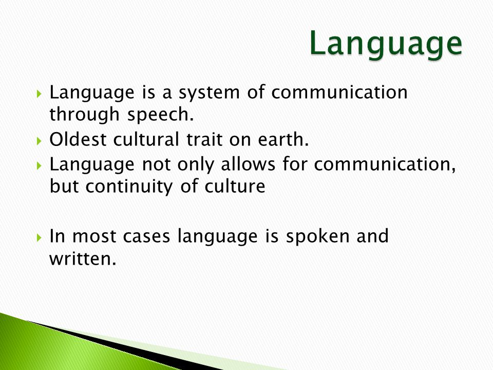  Language is a system of communication through speech.