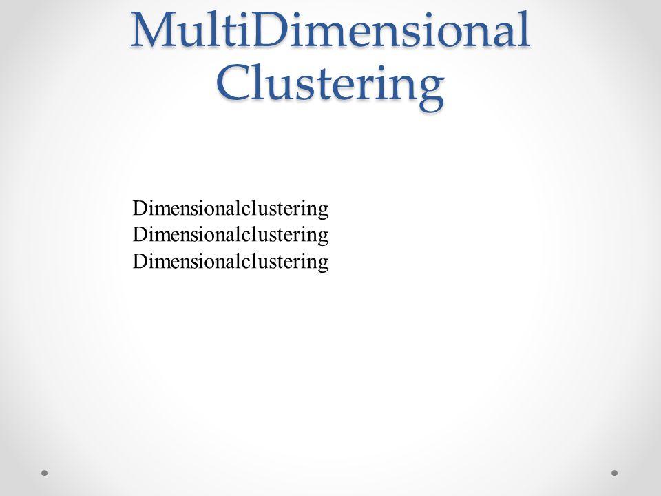 MultiDimensional Clustering Dimensionalclustering