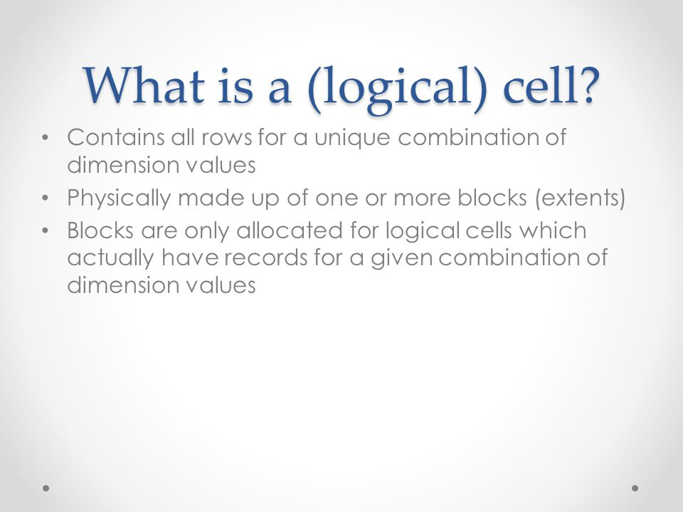What is a (logical) cell.